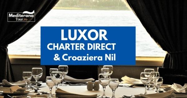 Croaziera pe Nil si charter Luxor 2021
