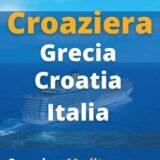 Croaziera Grecia, Italia, Croatia. Croaziera Insulele Grecesti. Croaziera Marea Egee cu MSC
